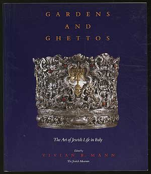 Gardens and Ghettos: The Art of Jewish Life in Italy