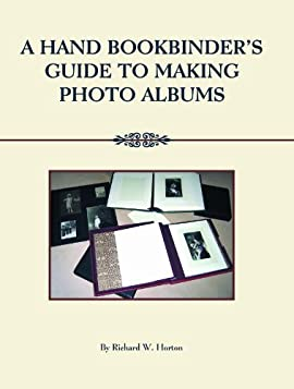 A Handbookbinder's Guide to Making Photo Albums