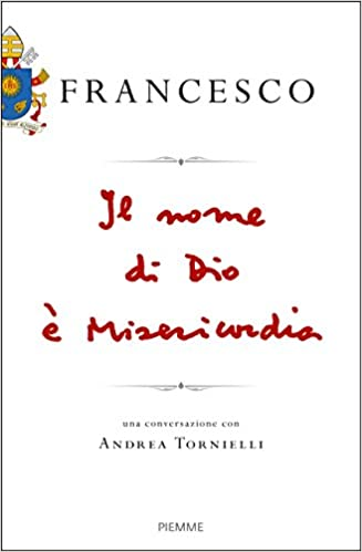 Il nome di Dio è misericordia di Andrea Tornielli