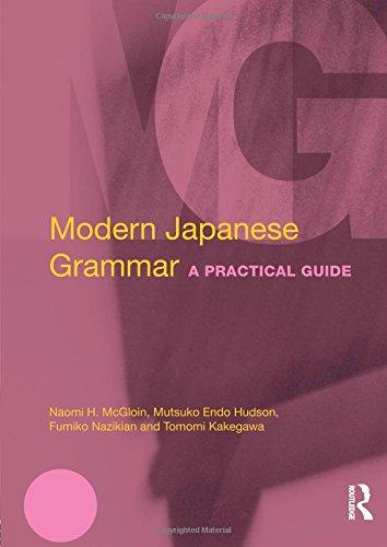 Modern Japanese Grammar: A Practical Guide (Modern Grammars)