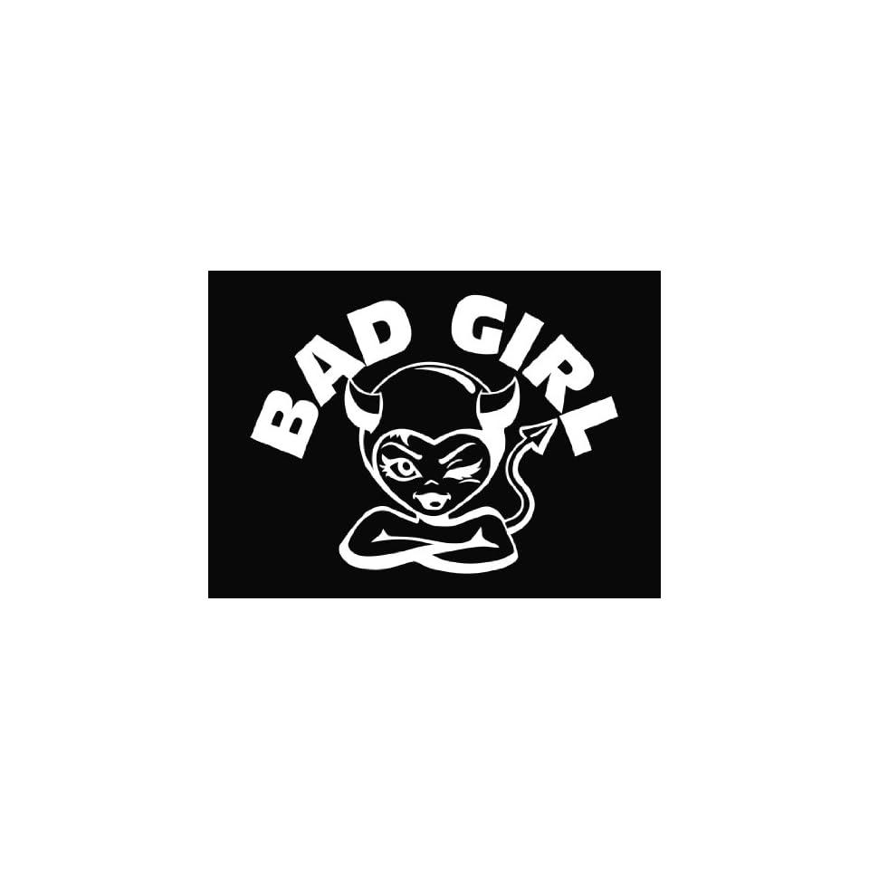 Bad Girl Die Cut Vinyl Decal Sticker   6 White