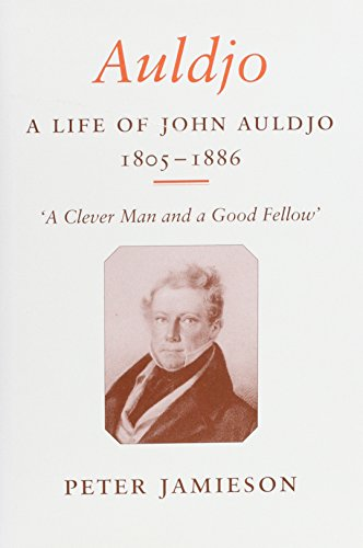 Auldjo: The Life of John Auldjo 1805-1886: 'a Clever Man and a Good Fellow'