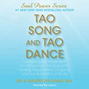 Tao Song and Tao Dance: Sacred Sound, Movement, and Power from the Source (Soul Power Series) | [Dr. Zhi Gang Sha]