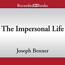 The Impersonal Life: The Classic of Self-Realization Audiobook by Joseph S. Benner Narrated by Paul Boehmer