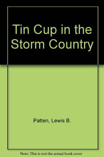 Tin Cup in the Storm Country