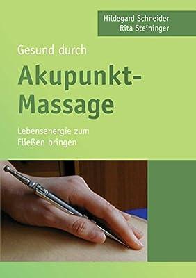 Gesund durch Akupunkt-Massage: Lebensenergie zum Fließen bringen