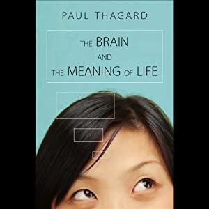 The Brain and the Meaning of Life | [Paul Thagard]
