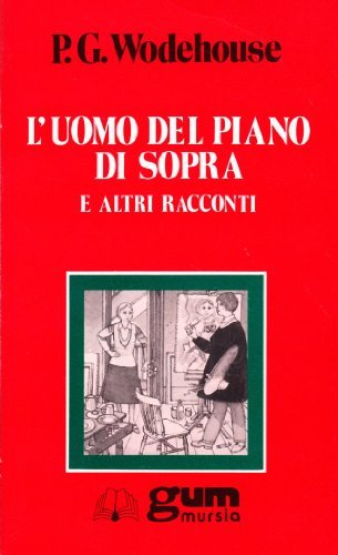 L'uomo del piano di sopra e altri racconti (Grande Universale Mursia. Letture)