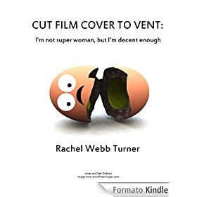 Cut Film Cover to Vent: I'm not Super Woman but I'm decent enough. (English Edition)