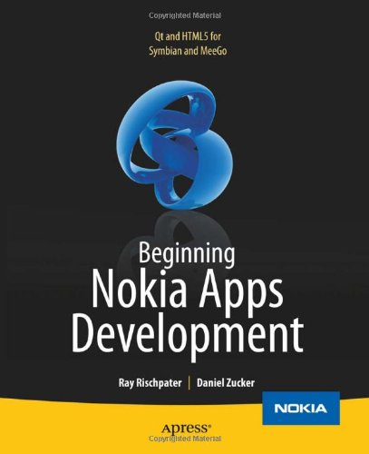Beginning Nokia Apps Development: Using MeeGo, Mobile QT and OpenSymbian