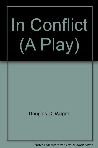 In Conflict (A Play) PDF