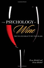 The psychology of wine : truth and beauty by the glass