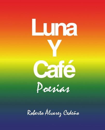 Luna Y Café  [Álvarez Cedeño, Roberto] (Tapa Blanda)