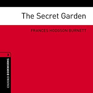 The Secret Garden (Adaptation): Oxford Bookworms Library | [Frances Hodgson Burnett, Jennifer Bassett (adaptation)]