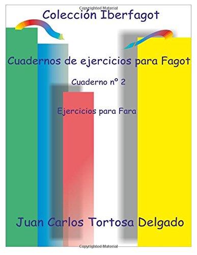 Cuadernos de ejercicios para fagot: Cuaderno nº 2. Ejercicios para Fara: Volume 2 (Colección Iberfagot)