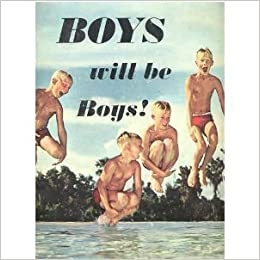 Boys Will Be Boys! : A Photographic Essay: Georges; Nelson, Ronald C ...: www.amazon.com/Boys-Will-Be-Photographic-Essay/dp/B001M5R2H6