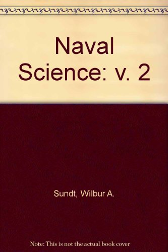 Naval Science, Vol. 2: Maritime History and Nautical Sciences for the NJROTC Student