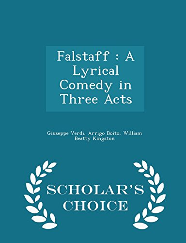 Falstaff: A Lyrical Comedy in Three Acts - Scholar's Choice Edition