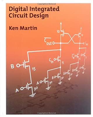 Digital Integrated Circuit Design (The Oxford Series in Electrical and Computer Engineering)