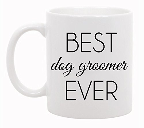 Best Dog Groomer Ever Coffee Mug