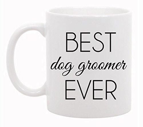 Best Dog Groomer Ever Coffee Mug