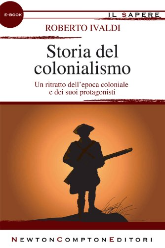 Storia del colonialismo eNewton Il Sapere PDF