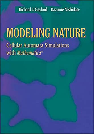 Modeling Nature: Cellular Automata Simulations with Mathematica® (Sciences; 77) written by Richard J. Gaylord