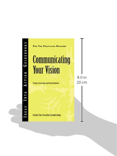 Communicating Your Vision (Ideas Into Action Guidebooks)