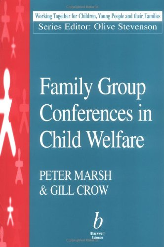 Family Group Conferences in Child Welfare (Working Together For Children, Young People And Their Families)