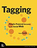 Tagging: People-powered Metadata for the Social Web (0321529170) by Smith, Gene