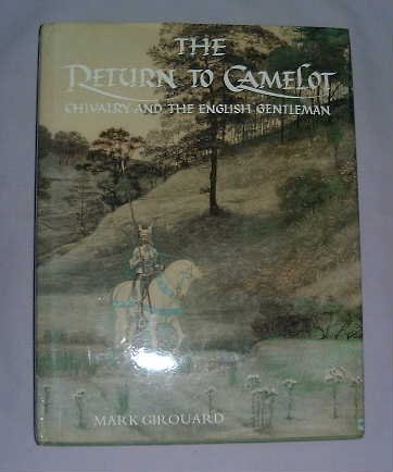 Image for The Return to Camelot: Chivalry and the English Gentleman