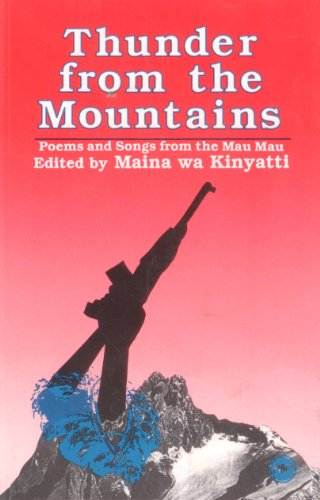Thunder from the Mountains: Mau Mau Patriotic Songs