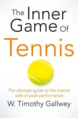the-inner-game-of-tennis-the-ultimate-guide-to-the-mental-side-of-peak-performance
