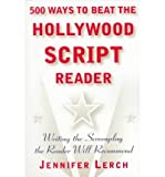 img - for [ 500 Ways to Beat the Hollywood Script Reader: Writing the Screenplay the Reader Will Recommend (Original)[ 500 WAYS TO BEAT THE HOLLYWOOD SCRIPT READER: WRITING THE SCREENPLAY THE READER WILL RECOMMEND (ORIGINAL) ] By Lerch, Jennifer M. ( Author )Jul-01-1999 Paperback book / textbook / text book