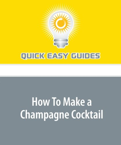 How To Make a Champagne Cocktail by Quick Easy Guides