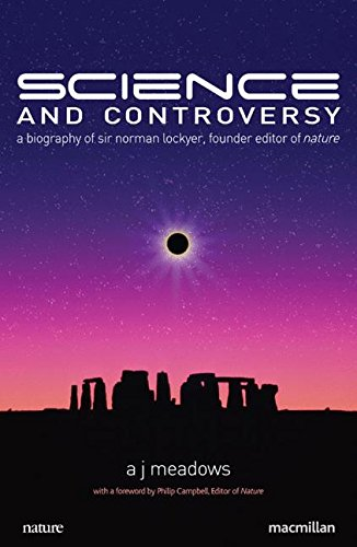 Science and Controversy: A Biography of Sir Norman Lockyer, Founder Editor of Nature (Macmillan Science)