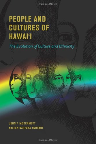 People and Cultures of Hawaii: The Evolution of Culture...