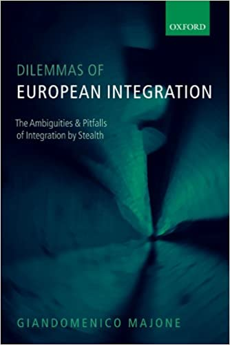 Majone G, Dilemmas of European Integration: The Ambiguities & Pitfalls of Integration by Stealth Image