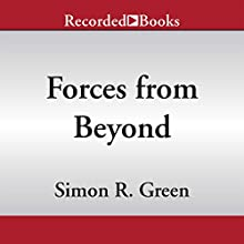 Forces from Beyond (       UNABRIDGED) by Simon R. Green Narrated by Tim Gerard Reynolds