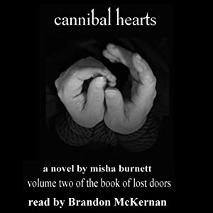 Cannibal Hearts: The Book of Lost Doors, Book 2 | [Misha Burnett]