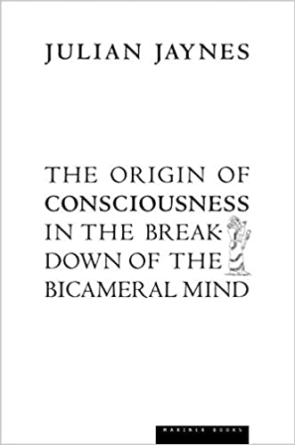The Origin of Consciousness in the Breakdown of the Bicameral Mind written by Julian Jaynes