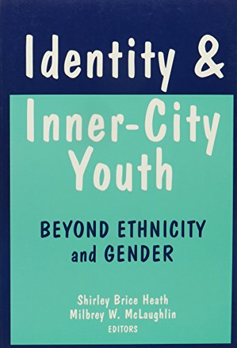 Identity and Inner-City Youth: Beyond Ethnicity and Gender