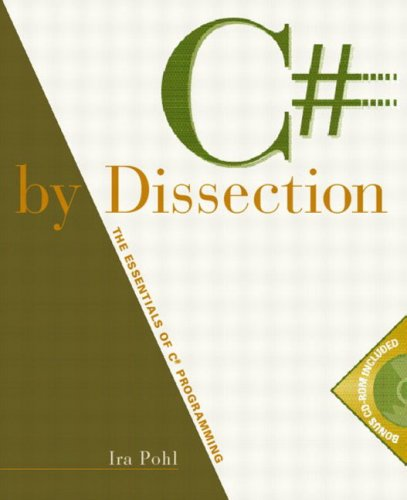 C# by Dissection: The Essentials of C# Programming