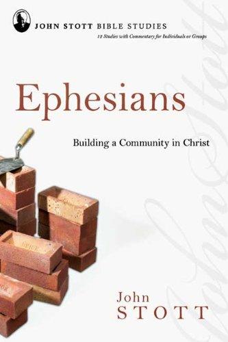Ephesians: Building a Community in Christ (John Stott Bible Studies)