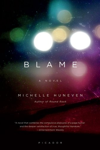 Blame: A Novel, Michelle Huneven