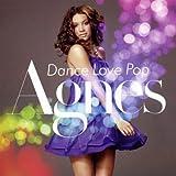 echange, troc Agnes - Dance Love Pop