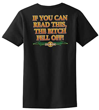 If You Can Read This, The Bitch Fell Off T-Shirt, Small