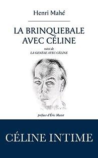 La brinquebale avec C�line suivi de la g�n�se avec C�line par Henri Mah�