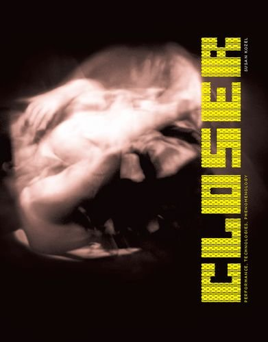 Closer: Performance, Technologies, Phenomenology (Leonardo Book Series)