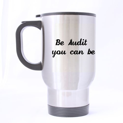 Auditors Gifts Presents Friends Gifts Presents Inspiring Saying be audit you can be Tea/Coffee/Wine Cup 100% Stainless Steel 14-Ounce Travel Mug (Be Audit You Can Be compare prices)